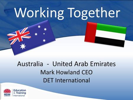 Working Together Australia - United Arab Emirates Mark Howland CEO DET International.