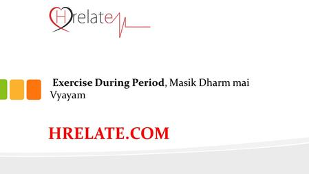 Exercise During Period, Masik Dharm mai Vyayam