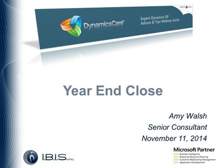 Amy Walsh Senior Consultant November 11, 2014 Year End Close.