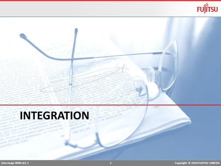 Interstage BPM v11.2 1Copyright © 2010 FUJITSU LIMITED INTEGRATION.