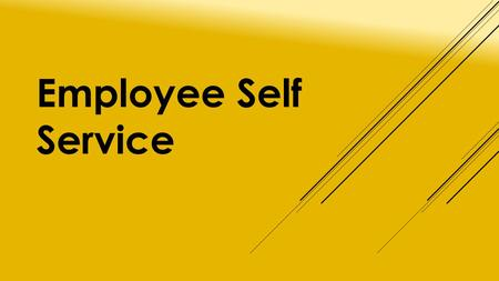 Employee Self Service. - Learn the process to enter absence requests. - Learn the process to enter time onto an employee timesheet. - Help employees keep.