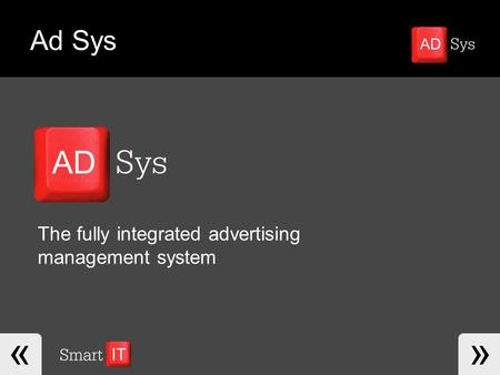 The fully integrated advertising management system Ad Sys.