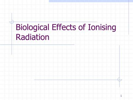 Understanding Biological Effects Of Nuclear Radiation Biology Essay