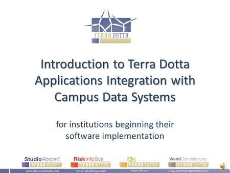 Introduction to Terra Dotta Applications Integration with Campus Data Systems for institutions beginning their software implementation.