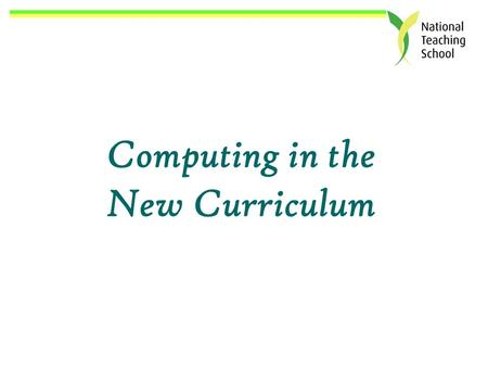 Computing in the New Curriculum. Computing Pupils should be taught to: KS1 understand what algorithms are; how they are implemented as programs on digital.