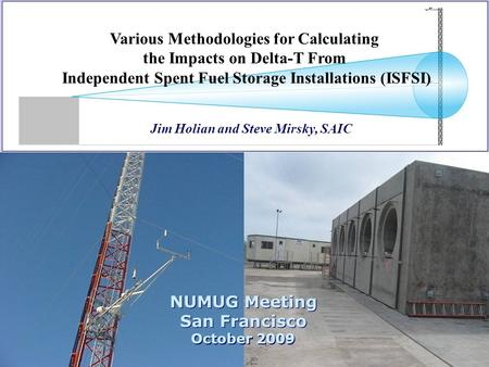 Various Methodologies for Calculating the Impacts on Delta-T From Independent Spent Fuel Storage Installations (ISFSI) Jim Holian and Steve Mirsky, SAIC.