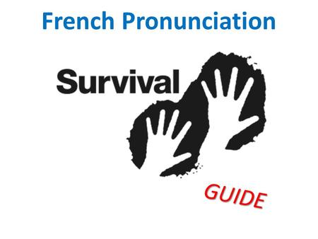 French Pronunciation GUIDE.  I can say 'r' and 'u' in French.  I know, can identify and can say vowel sounds in French.  I know which letters to pronounce.