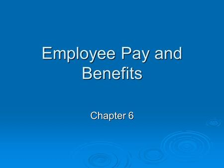 Employee Pay and Benefits Chapter 6. W-4 Paystub.
