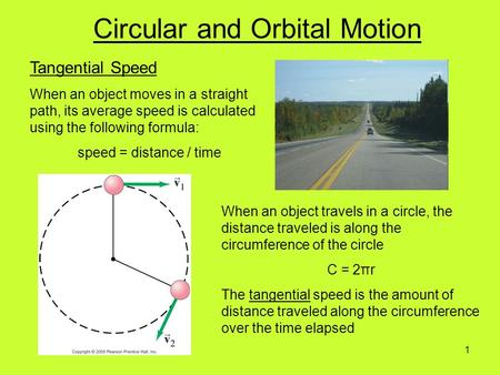 Tangential Speed When an object moves in a straight path, its average speed is calculated using the following formula: speed = distance / time When an.