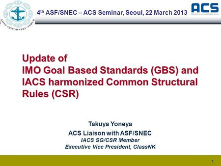 4th ASF/SNEC – ACS Seminar, Seoul, 22 March 2013