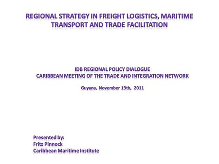 Regional Strategy in Freight Logistics, Maritime Transport and Trade Facilitation The Shipping industry is the oldest industry in the world next to prostitution.