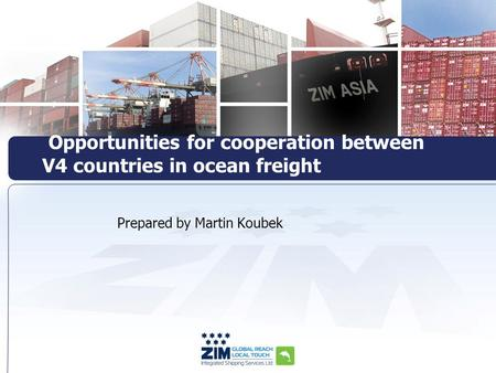 Prepared by Martin Koubek Opportunities for cooperation between V4 countries in ocean freight.