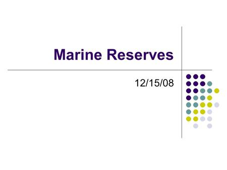 Marine Reserves 12/15/08. Laws protecting marine biodiversity 1975 Convention of International Trade in Endangered Species (CITES) 1979 Global Treaty.