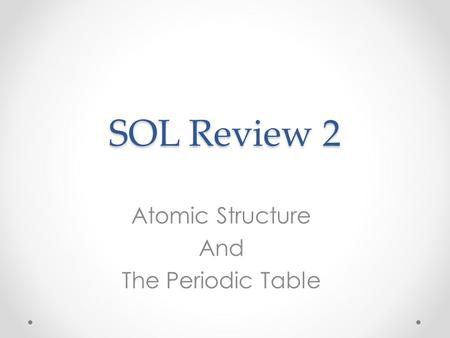 SOL Review 2 Atomic Structure And The Periodic Table.