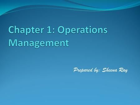 Chapter 1: Operations Management