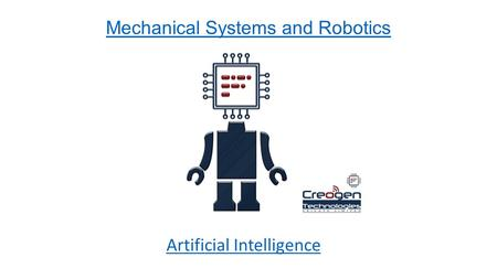 Mechanical Systems and Robotics Artificial Intelligence.
