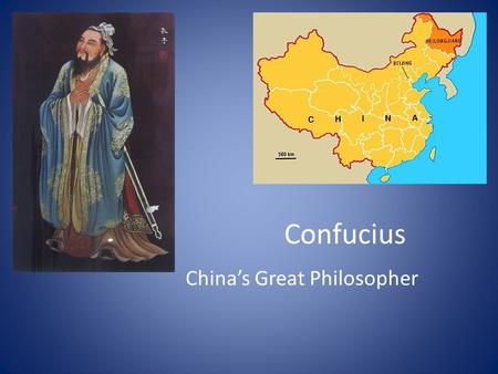 Confucius China's Great Philosopher. Life of Confucius In Chinese, Confucius is Kung Fu Tzu. He was born in 551 BC His parents were poor, although his.