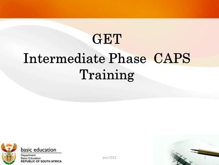 GET Intermediate Phase CAPS Training 1pas/2012. ASSESSMENT OUTCOMES : At the end of this Activity: participants will be able to differentiate between.