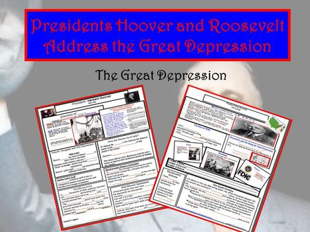 Presidents Hoover and Roosevelt Address the Great Depression The Great Depression.