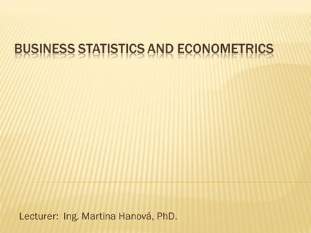 Lecturer: Ing. Martina Hanová, PhD.. Regression analysis Regression analysis is a tool for analyzing relationships between financial variables:  Identify.