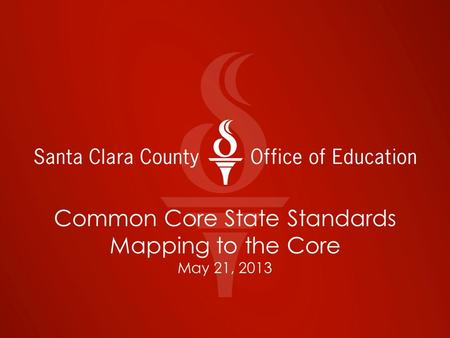 Common Core State Standards Mapping to the Core May 21, 2013.