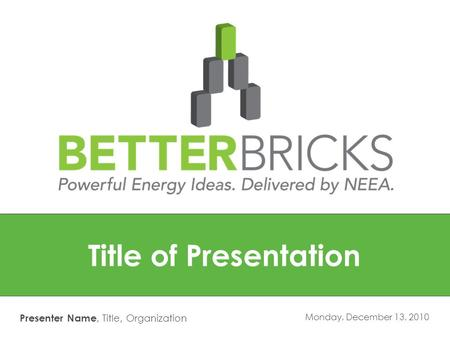 Monday, December 13, 2010 Title of Presentation Presenter Name, Title, Organization.