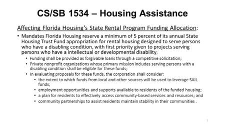 CS/SB 1534 – Housing Assistance Affecting Florida Housing's State Rental Program Funding Allocation: Mandates Florida Housing reserve a minimum of 5 percent.