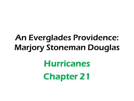 An Everglades Providence: Marjory Stoneman Douglas Hurricanes Chapter 21.