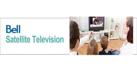 1/22/15. Market Opportunity 2.7+ million Canadian Satellite TV subscribers Serving greater than 25% of Canadian households Customers watch 35+ hours of.