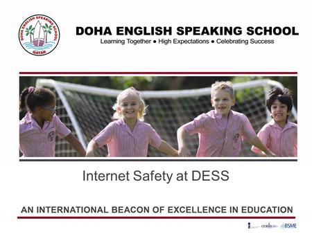 Internet Safety at DESS. What Children do Online and the risks they are exposed to The following presentation outlines the various activities that children.