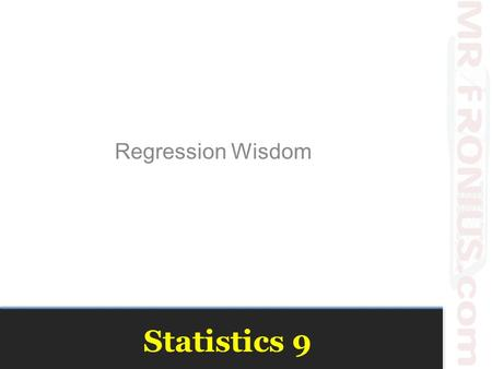 "Statistics 9 Regression Wisdom. Getting the ""Bends"" Linear regression only works for linear models. (That sounds obvious, but when you fit a regression,"