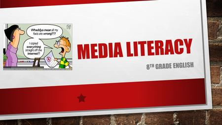 MEDIA LITERACY 8 TH GRADE ENGLISH. MEDIA LITERACY VOCABULARY WORD MEDIA LITERACYOPINION PURPOSEAUDIENCE BIASINFLUENCE.