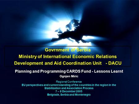 Govrnment of Serbia Ministry of International Economic Relations Development and Aid Coordination Unit - DACU Planning and Programming CARDS Fund - Lessons.