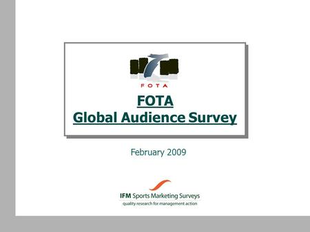 FOTA Global Audience Survey February 2009. © Sports Marketing Surveys Ltd 2 USA Brazil UK Finland Germany France SpainItaly Russia Poland Turkey India.