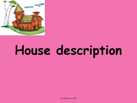 Directions by ghizlane lafdi lesson objectives in this for Describe furniture in your home