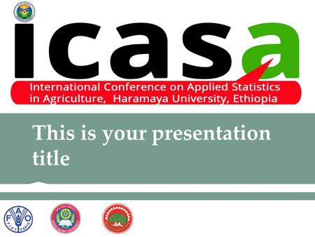 This is your presentation title. INSTRUCTIONS FOR USE This template is intended to make all the presentations on ICASA to have a uniform theme and at.