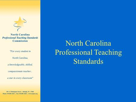 North Carolina Professional Teaching Standards.