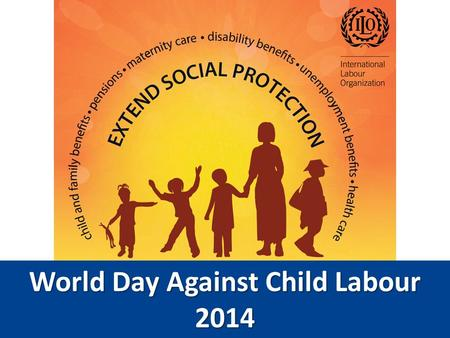 World Day Against Child Labour 2014. What is child labour work that deprives children of their childhood, their potential and their dignity, and that.