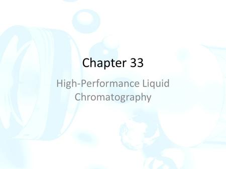 Chapter 33 High-Performance Liquid Chromatography.