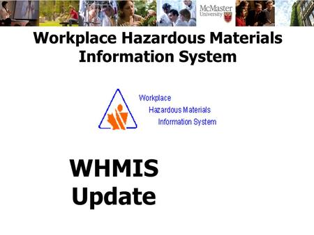 Workplace Hazardous Materials Information System WHMIS Update.