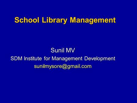 School Library Management Sunil MV SDM Institute for Management Development