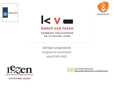 Adriaan Langendonk Programme coordinator March 26th 2015.