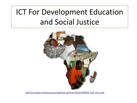 ICT For Development Education and Social Justice