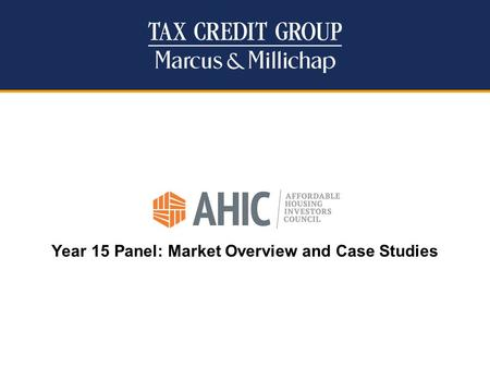 Year 15 Panel: Market Overview and Case Studies. © 2012 Tax Credit Group of Marcus & Millichap Confidential - DO NOT DISTRIBUTE 2 All TCG Transactions: