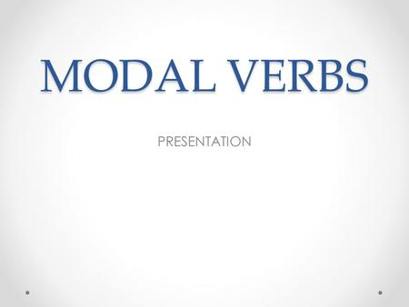 MODAL VERBS PRESENTATION. Warm up Identify the modal verbs from the comic strips below.