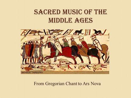 Sacred Music of the Middle Ages From Gregorian Chant to Ars Nova.