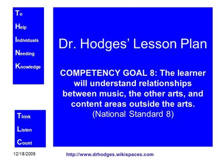 T o H elp I ndividuals N eeding K nowledge T hink L isten C ount 12/18/2009  Dr. Hodges' Lesson Plan COMPETENCY GOAL.