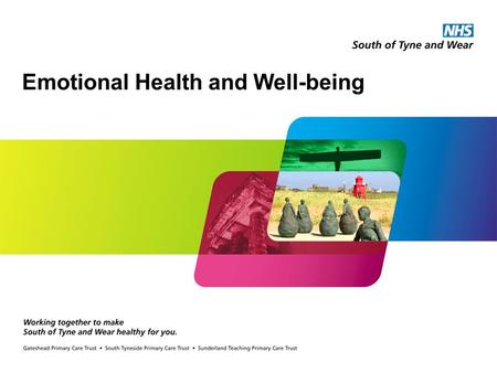 Emotional Health and Well-being. Emotional Health and Wellbeing What is Emotional Health and Wellbeing? Why do we want to improve it? The Strategy The.