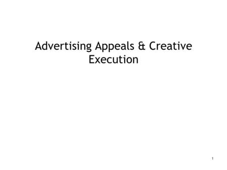 1 Advertising Appeals & Creative Execution. 2 What is an Advertising Appeal? Refers to the approach used to attract the attention of consumers and/or.