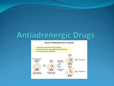 Adrenergic Receptor Antagonists These are drugs which antagonize α or β or both α and β adrenergic receptors Adrenergic neurone blocking agents (Sympatholytic)